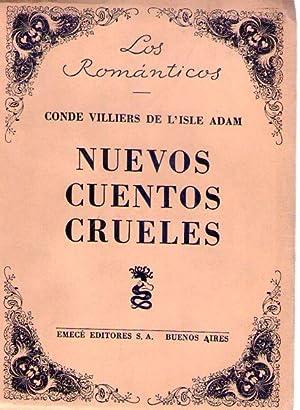 NUEVOS CUENTOS CRUELES: Villiers, Juan Maria Felipe Augusto (Conde Villiers de L'Isle Adam)