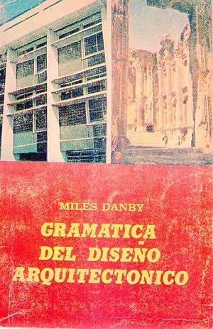 GRAMATICA DEL DISEÑO ARQUITECTONICO. Referencia especial a los trópicos: Danby, Miles