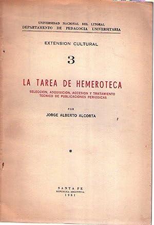 LA TAREA DE HEMEROTECA. Selección, adquisición, accesión y tratamiento t&...