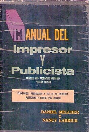 MANUAL DEL EDITOR, IMPRESOR Y PUBLICISTA. Planeación, producción y uso de la imprenta...