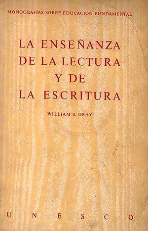 LA ENSEÑANZA DE LA LECTURA Y DE LA ESCRITURA. Un estudio internacional: Gray, William S.