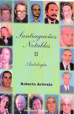 SANTIAGUEÑOS NOTABLES. Antología II: Arevalo, Roberto