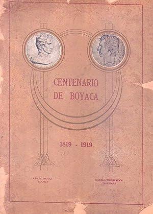 CENTENARIO DE BOYACA 1819 - 1919: Rivas, Raimundo - Guerra, Jose Joaquin - Cortazar, Roberto)