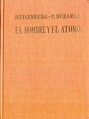 EL HOMBRE Y EL ATOMO. Rencontres internationales de Geneve 1958: Leprince Ringuet, L. - Heisenberg,...