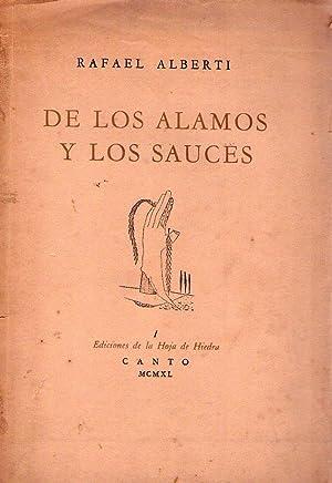 DE LOS ALAMOS Y LOS SAUCES: Alberti, Rafael