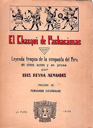 EL CHASQUI DE PACHACAMAC. Leyenda trágica de la conquista del Perú en 5 actos y en ...