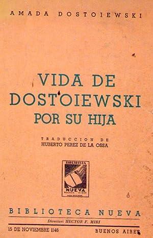 VIDA DE DOSTOIEWSKI POR SU HIJA. Traducción de Huberto Pérez de la Ossa: Dostoiewski,...