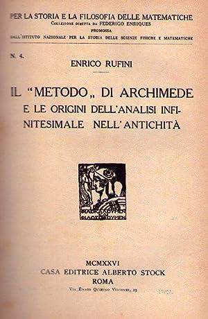 IL METODO DI ARCHIMEDE. E le origini dell'analisi infinitesimale nell'antichita: Rufini, ...