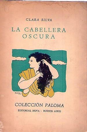 LA CABELLERA OSCURA. Estudio preliminar por Guillermo de Torre (Cubierta ilustrada por Luis Seoane)...