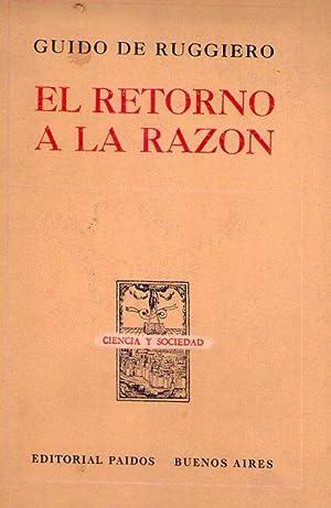 EL RETORNO A LA RAZON: Ruggiero, Guido de