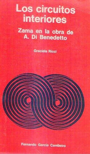 LOS CIRCUITOS INTERIORES: Zama, en la obra de Antonio Di Benedetto [Firmado / Signed]: Ricci, ...