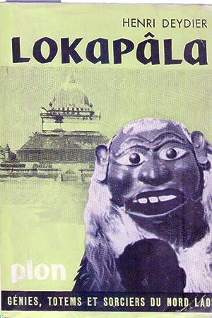 LOKAPALA. Genies, totems et sorciers du Nord Laos. Avec 37 illustrations hors texte et 2 cartes ...