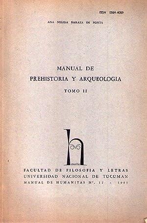 MANUAL DE PREHISTORIA Y ARQUEOLOGIA. 2 tomos: Baraza de Fonts, Ana Nelida