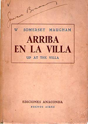 ARRIBA EN LA VILLA. Up at the villa. LA CARTA. The letter: Somerset Maugham, W.