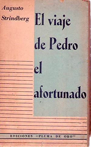 EL VIAJE DE PEDRO EL AFORTUNADO. Traducción del sueco por R. Mitjana: Strindberg, Augusto