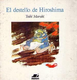 EL DESTELLO DE HIROSHIMA. Texto e ilustraciones Toshi Maruki. Traducido por Estela L. de Shimizu. ...