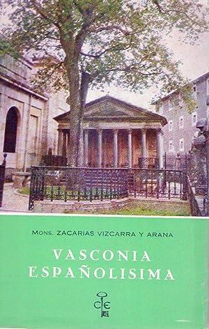 VASCONIA ESPAÑOLISIMA. Datos para comprobar que Vasconia es reliquia preciosa de lo m&aacute...