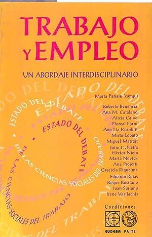 TRABAJO Y EMPLEO. Un abordaje interdisciplinario: Panaia, Marta (Compilador)