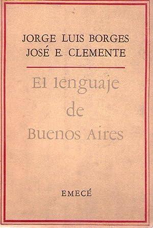 EL LENGUAJE DE BUENOS AIRES: Borges, Jorge Luis - Clemente, Jose Edmundo