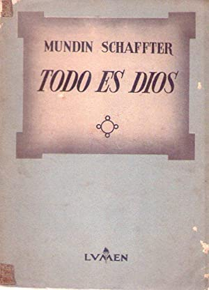 TODO ES DIOS: Schaffter, Mundin