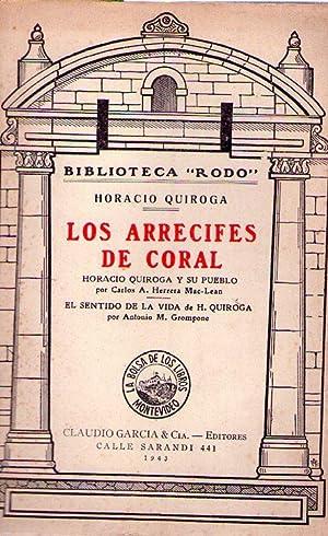 LOS ARRECIFES DE CORAL. Horacio Quiroga y su pueblo por Carlos A. Herrera Mac Lean. El sentido de ...