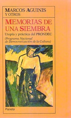 MEMORIAS DE UNA SIEMBRA. Utopía y práctica: Aguinis, Marcos -