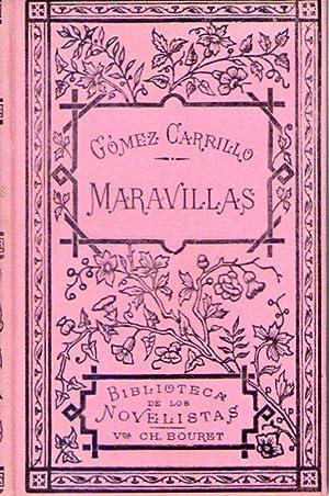 MARAVILLAS. Novela funambulesca: Gomez Carrillo, Enrique