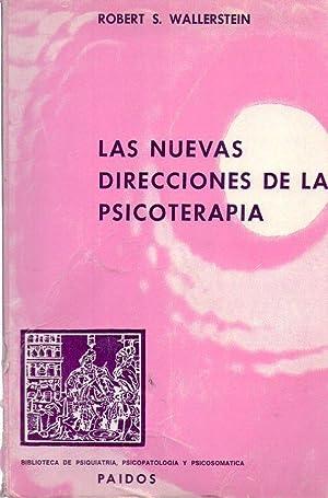 LAS NUEVAS DIRECCIONES DE LA PSICOTERAPIA. Teoría, práctica, investigación: ...