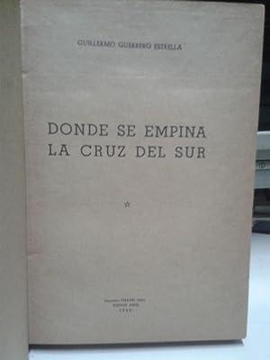 DONDE SE EMPINA LA CRUZ DEL SUR: Guerrero Estrella, Guillermo