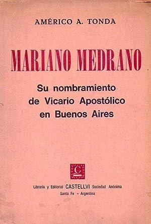 MARIANO MEDRANO. Su nombramiento de Vicario Apostico: Tonda, Americo A.
