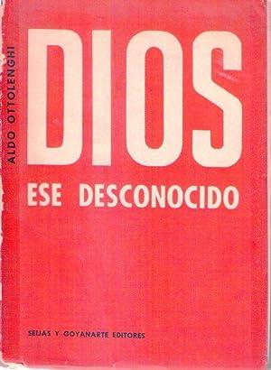 DIOS, ESE DESCONOCIDO: Ottolenghi, Aldo