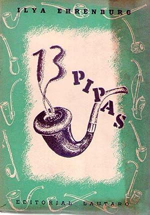 TRECE PIPAS. Traducción directa del ruso por Ida Gorodezki: Ehrenburg, Ilya