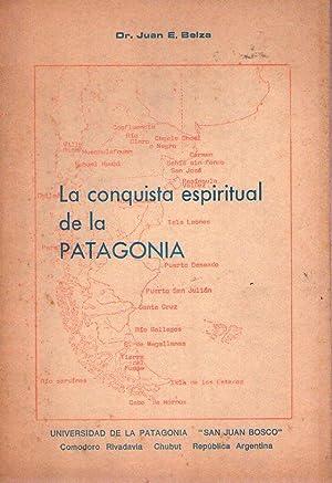 LA CONQUISTA ESPIRITUAL DE LA PATAGONIA. Anales: Belza, Juan E.