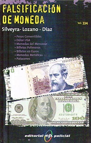 FALSIFICACION DE MONEDA - Pesos convertibles, dolar USA, monedas del Mercosur, billetes polí...