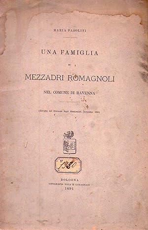 UNA FAMIGLIA DI MEZZADRI ROMAGNOLI. Nel comune di Ravenna. Estratto dal Giornale degli Economisti, ...