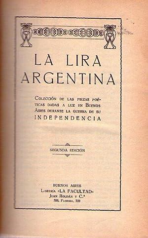 LA LIRA ARGENTINA. Colección de las piezas poéticas dadas a luz en Buenos Aires ...