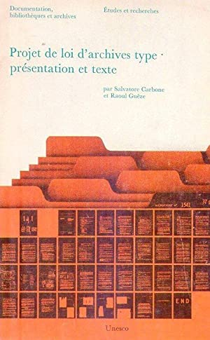 PROJET DE LOI D'ARCHIVES TYPE: PRESENTATION ET TEXTE: Carbone, Salvatore - Gueze, Raoul