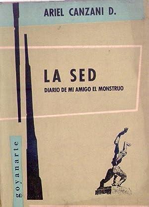 LA SED. Diario de mi amigo el monstruo: Canzani, Ariel D.