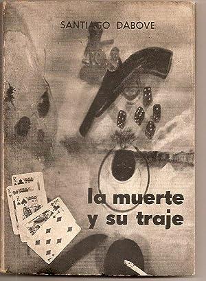LA MUERTE Y SU TRAJE. Prólogo de Jorge Luis Borges: Dabove, Santiago