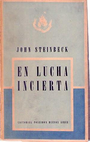 EN LUCHA INCIERTA: Steinbeck, John