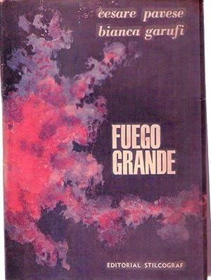 FUEGO GRANDE. Novela: Pavese, Cesare - Garufi, Bianca