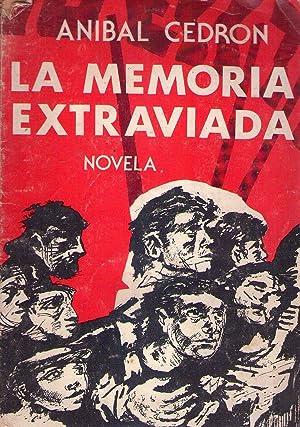 LA MEMORIA EXTRAVIADA. Novela: Cedron, Anibal