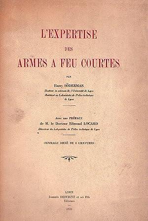 L'EXPERTISE DES ARMES A FEU COURTES. Avec un préface de Edmond Locard. Ouvrage orn&...