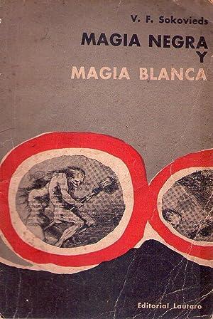 MAGIA NEGRA Y MAGIA BLANCA: Sokovieds, V. F.