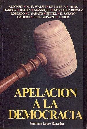 APELACION A LA DEMOCRACIA [Firmado / Signed]: Lopez Saavedra, Emiliana