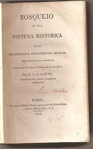 BOSQUEJO DE UNA PINTURA HISTORICA DE LOS PROGRESOS DEL ENTENDIMIENTO HUMANO. Obra póstuma de...