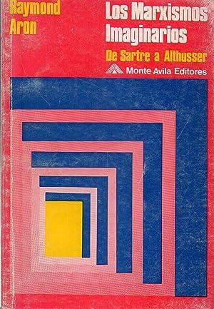 LOS MARXISMOS IMAGINARIOS. De Sartre a Althusser: Aron, Raymond