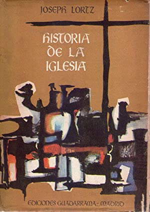 HISTORIA DE LA IGLESIA. Desde la perspectiva de la historia de las ideas. Exposición e ...