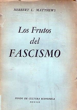 LOS FRUTOS DEL FASCISMO. Versión española de Teodoro Ortíz: Matthews, Herbert ...