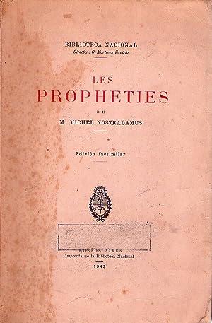 LES PROPHETIES. Edicion facsimilar: Nostradamus, Michel M.